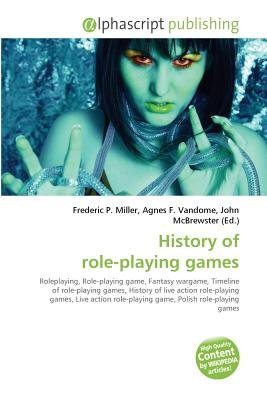 History of Role-Playing Games (Paperback): Frederic P. Miller, Vandome Agnes F., McBrewster John