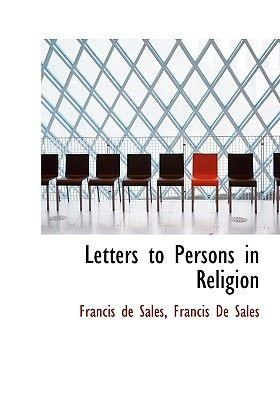 Letters to Persons in Religion (Paperback): Francisco De Sales