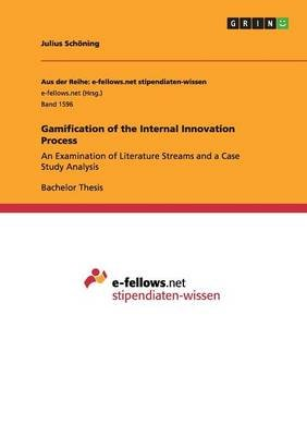 Gamification of the Internal Innovation Process (Paperback): Julius Schoning