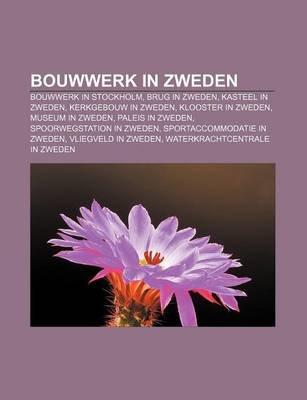 Bouwwerk in Zweden - Bouwwerk in Stockholm, Brug in Zweden, Kasteel in Zweden, Kerkgebouw in Zweden, Klooster in Zweden, Museum...