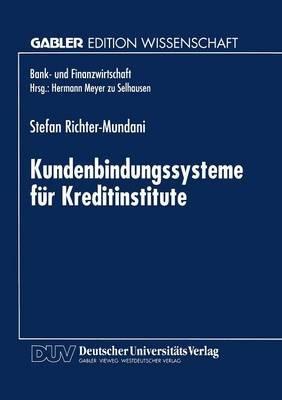 Kundenbindungssysteme Fur Kreditinstitute - Der Zusammenhang Von Kundenorientierung, Dienstleistungsqualitat Und...