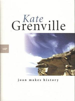 Joan Makes History (Electronic book text): Kate Grenville