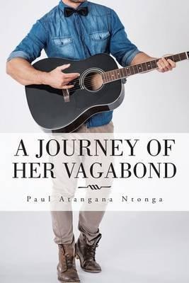A Journey of Her Vagabond (Electronic book text): Paul Atangana Ntonga