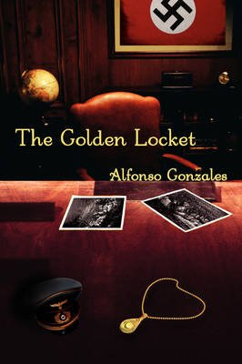 The Golden Locket (Paperback): Alfonso Gonzales