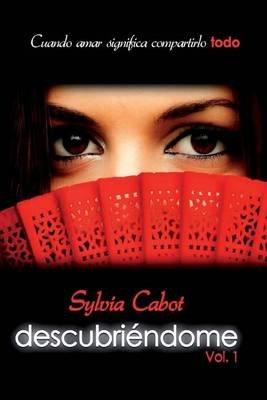 Descubriendome Vol. I (English, Spanish, Paperback): Lluis Cabot Toran, Sylvia Lopez-Balcells Romer
