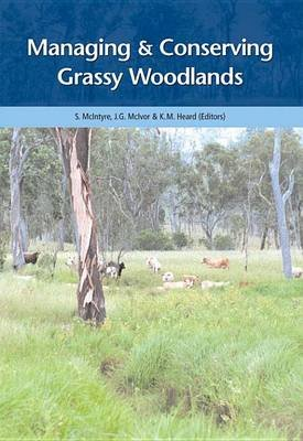 Managing and Conserving Grassy Woodlands (Electronic book text): Susan McIntyre, J.G. McIvor, K.M. Heard