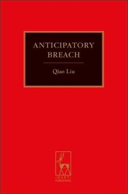 Anticipatory Breach (Hardcover, New): Qiao Liu