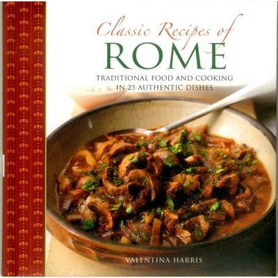 Classic Recipes of Rome (Paperback): Harris Valentina