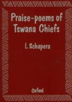 Praise Poems of the Tswana Chiefs (Paperback, Reissue): I. Schapera
