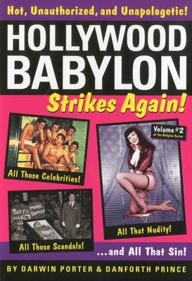 Hollywood Babylon Strikes Again (Hardcover, 12th Revised edition): Darwin Porter, Danforth Prince