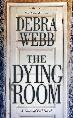 The Dying Room - A Faces of Evil Novel (Paperback): Debra Webb