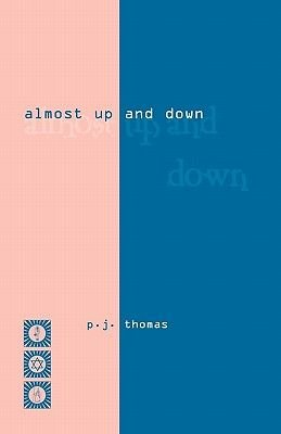Almost Up and Down (Paperback): P.J. Thomas