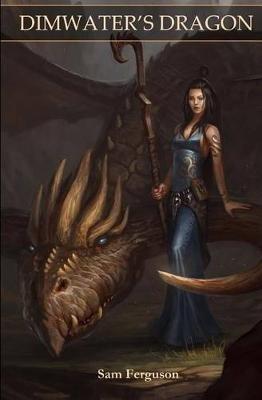 Dimwater's Dragon (Paperback): Sam Ferguson