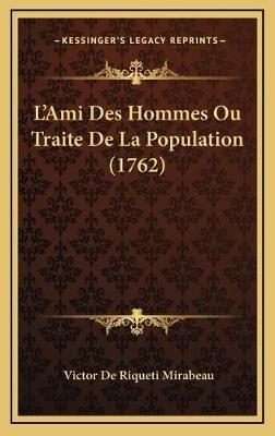 Lacentsa -A Centsami Des Hommes Ou Traite de La Population (1762) (French, Hardcover): Victor De Riqueti Mirabeau