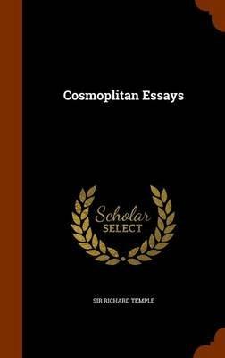 Cosmoplitan Essays (Hardcover): Sir Richard Temple