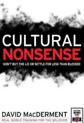Cultural Nonsense - Don't Buy the Lie or Settle for Less Than Blessed (Paperback): David Macderment