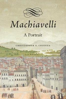 Machiavelli (Hardcover): Christopher Celenza