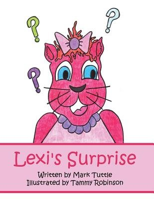 Lexi's Surprise (Paperback): Mark Tuttle