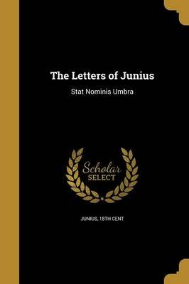 The Letters of Junius (Paperback): 18th Cent Junius