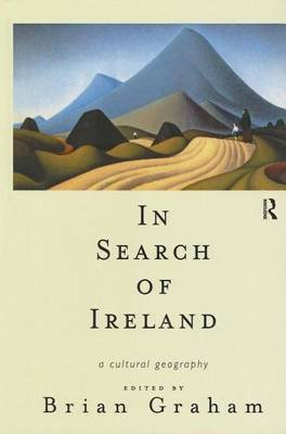 In Search of Ireland: A Cultural Geography (Electronic book text): Brian Graham