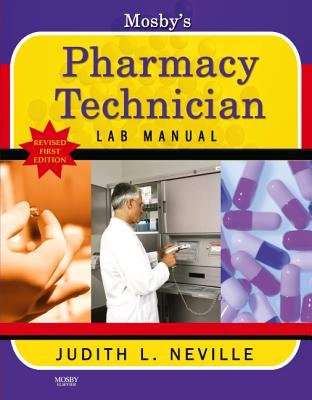 Mosby's Pharmacy Technician Lab Manual Revised Reprint (Paperback, Revised edition): Judith L. Neville