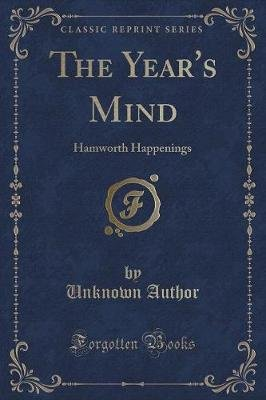 The Year's Mind - Hamworth Happenings (Classic Reprint) (Paperback): unknownauthor