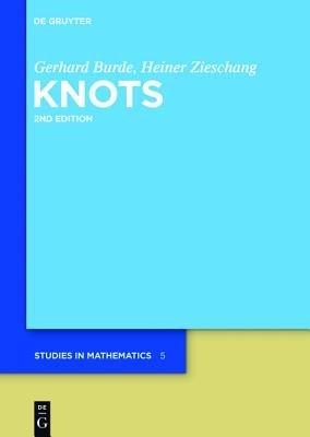 Knots (Hardcover, 2nd Revised edition): Gerhard Burde, Heiner Zieschang