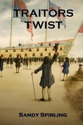 Traitors Twist (Paperback): Sandy Spirling