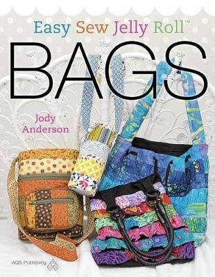 Easy Sew Jelly Roll Bags (Paperback): Jody Anderson