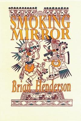 Smoking Mirror (Paperback): Brian Henderson