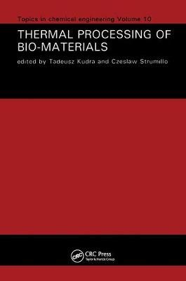 Thermal Processing of Bio-Materials (Hardcover): Tadeusz Kudra, Czeslaw Strumillo