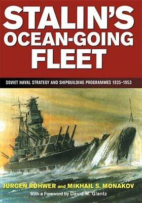 Stalin's Ocean-going Fleet - Soviet Naval Strategy and Shipbuilding Programs, 1935-53 (Electronic book text): Mikhail...
