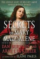 Secrets of Mary Magdalene - The Untold Story of History's Most Misunderstood Woman (Hardcover): Dan Burstein