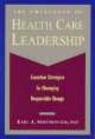 The Challenge of Health Care Leadership - Executive Strategies for Managing Responsible Change (Paper Only) - Executive...