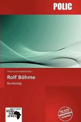 Rolf B Hme (Paperback): Theia Lucina Gerhild
