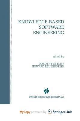 Knowledge-Based Software Engineering (Paperback): Dorothy E Setliff, Howard Reubenstein