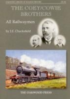 The Coey/Cowie Brothers - All Railwaymen (Paperback): John E. Chacksfield