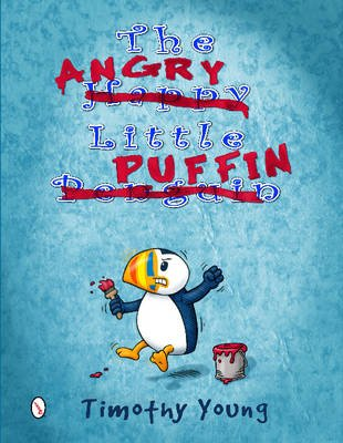 The Angry Little Puffin (Hardcover): Timothy Young