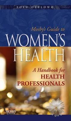 Mosby's Guide to Women's Health - Elsevieron Vitalsource - A Handbook for Health Professionals (Electronic book...