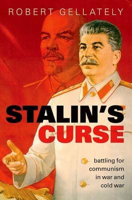 Stalin's Curse - Battling for Communism in War and Cold War (Paperback): Robert Gellately
