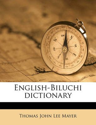 English-Biluchi Dictionary (Paperback): Thomas John Lee Mayer