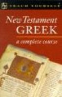 Teach Yourself New Testament Greek - A Complete Course (Paperback, Rev ed): D.F. Hudson