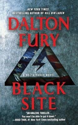Black Site (Paperback): Dalton Fury