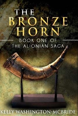 The Bronze Horn (Paperback): Kelly Washington-McBride