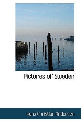 Pictures of Sweden (Hardcover): Hans Christian Andersen