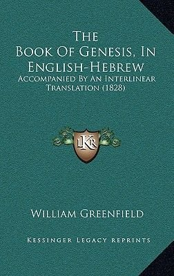 The book of genesis in english hebrew accompanied by an the book of genesis in english hebrew accompanied by an interlinear translation fandeluxe Image collections