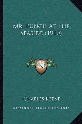 Mr. Punch at the Seaside (1910) (Paperback): Charles Keene