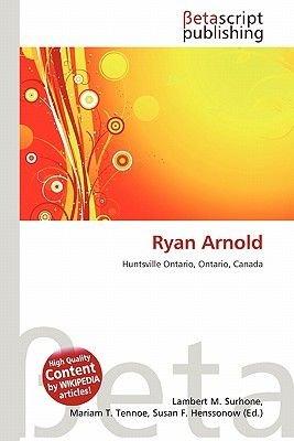 Ryan Arnold (Paperback): Lambert M. Surhone, Miriam T. Timpledon, Susan F. Marseken