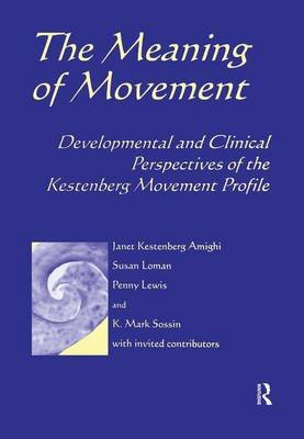 Meaning of Movement (Paperback): Janet Kestenberg Amighi