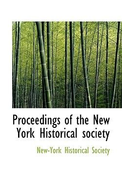 Proceedings of the New York Historical Society (Paperback): New York Historical Society